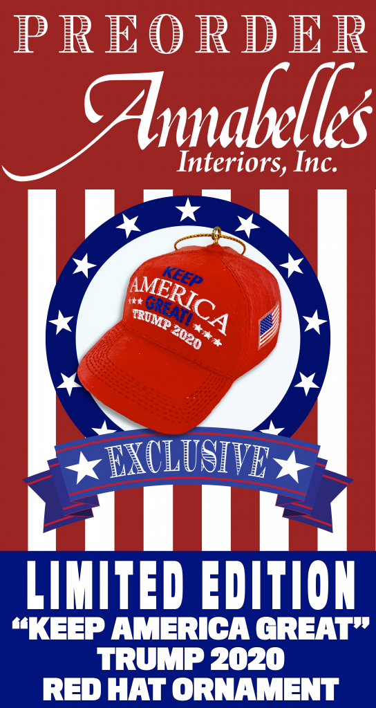 "PreOrder an Annabelle's Exclusive Limited Edition ""Keep America Great"" Trump 2020 Red Hat Christmas Ornament"