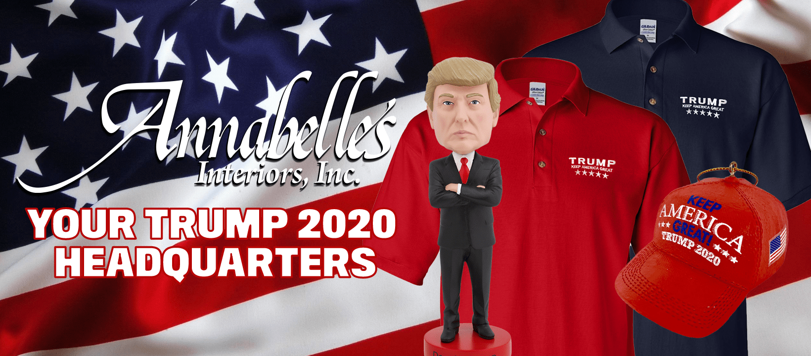 Annabelle's Interiors, Your Trump 2020 Headquarters